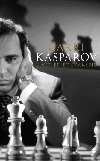 Garri Kasparov, Mig Greengard: Livet er et skakspil