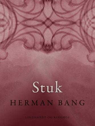 Herman Bang: Stuk