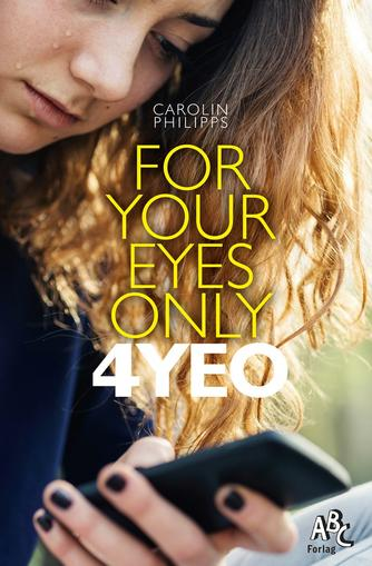Carolin Philipps: For your eyes only : 4YEO