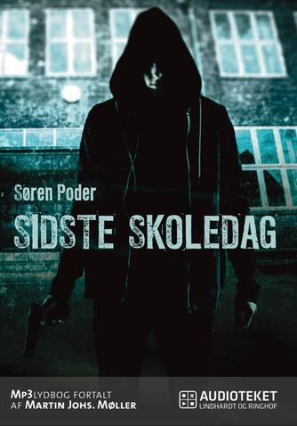 Søren Poder (f. 1974): Sidste skoledag