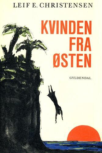Leif E. Christensen (f. 1924): Kvinden fra Østen