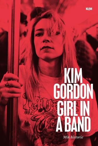 Kim Gordon: Girl in a band : min historie