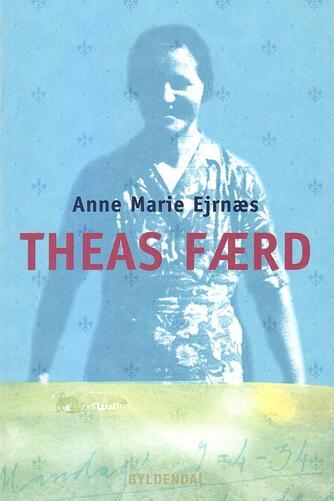 Anne Marie Ejrnæs: Theas færd : roman