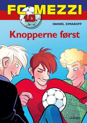 Daniel Zimakoff: Knopperne først