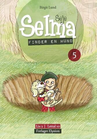 Birgit Lund (f. 1948): Seje Selma - finder en hund