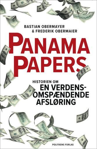 Bastian Obermayer, Frederik Obermaier: Panama papers : historien om en verdensomspændende afsløring