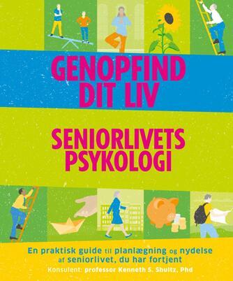 Megan Kaye, Mike Annesley: Genopfind dit liv : seniorlivets psykologi : en praktisk guide til planlægning og nydelse af seniorlivet, du har fortjent