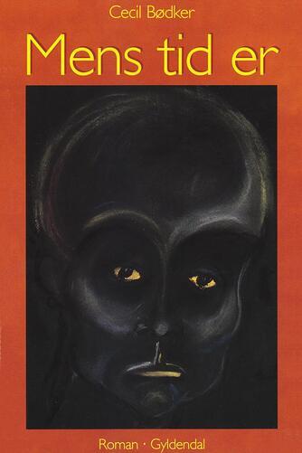 Cecil Bødker: Mens tid er : roman