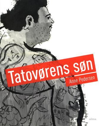 Anne Pedersen (f. 1969): Tatovørens søn