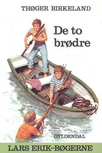 Thøger Birkeland: De to brødre