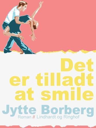 Jytte Borberg: Det er tilladt at smile : roman