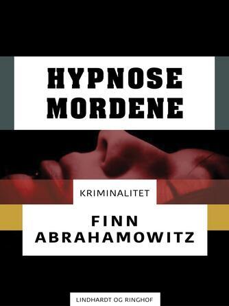 Finn Abrahamowitz: Hypnosemordene : kriminalitet