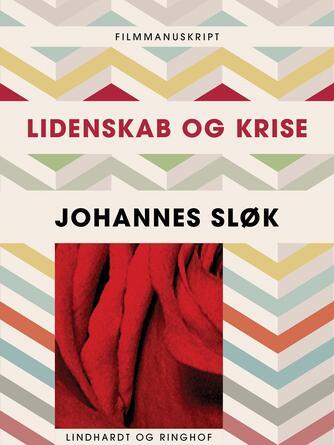 Johannes Sløk: Lidenskab og krise