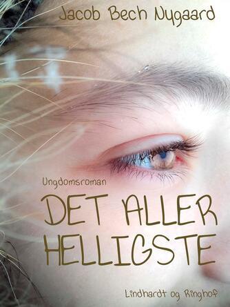 J. Bech Nygaard: Det allerhelligste : ungdomsroman