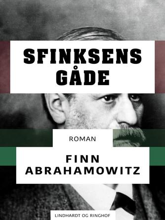 Finn Abrahamowitz: Sfinksens gåde : roman