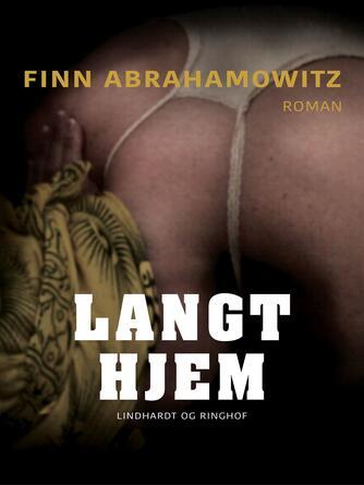 Finn Abrahamowitz: Langt hjem : roman