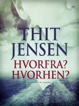 Thit Jensen (f. 1876): Hvorfra? Hvorhen?
