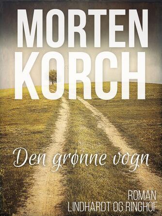 Morten Korch: Den grønne vogn : roman