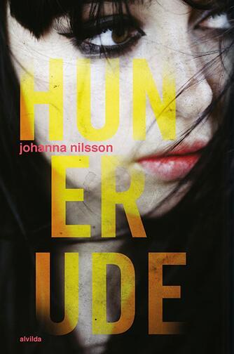 Johanna Nilsson: Hun er ude
