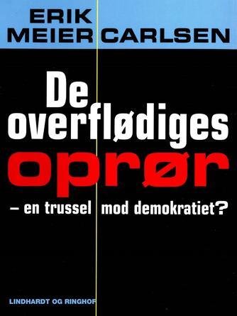 Erik Meier Carlsen: De overflødiges oprør : en trussel mod demokratiet?