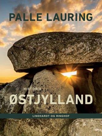 Palle Lauring: Østjylland : historie