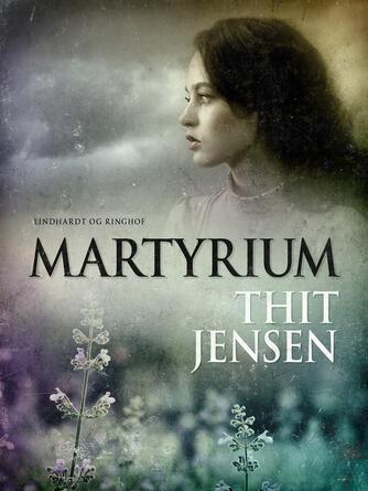Thit Jensen (f. 1876): Martyrium