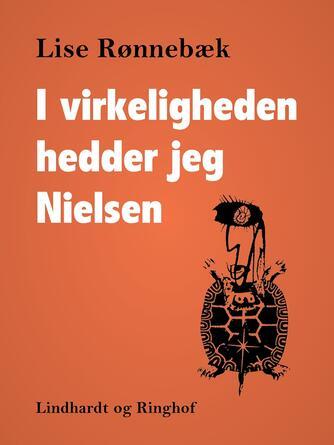 Lise Rønnebæk: I virkeligheden hedder jeg Nielsen