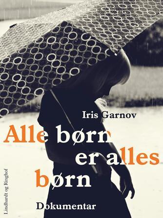 Iris Garnov: Alle børn er alles børn