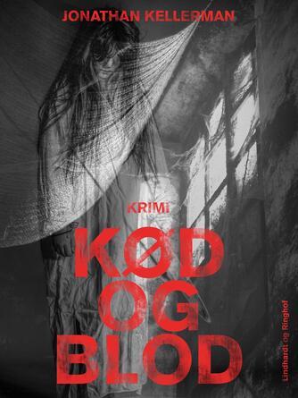 Jonathan Kellerman: Kød og blod : krimi