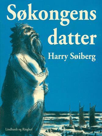 Harry Søiberg: Søkongens datter
