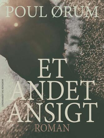 Poul Ørum (f. 1919): Et andet ansigt : roman