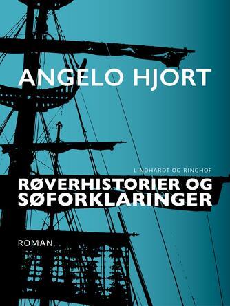 Angelo Hjort: Røverhistorier og søforklaringer
