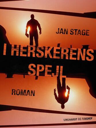 Jan Stage (f. 1937): I herskerens spejl : roman
