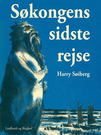 Harry Søiberg: Søkongens sidste rejse