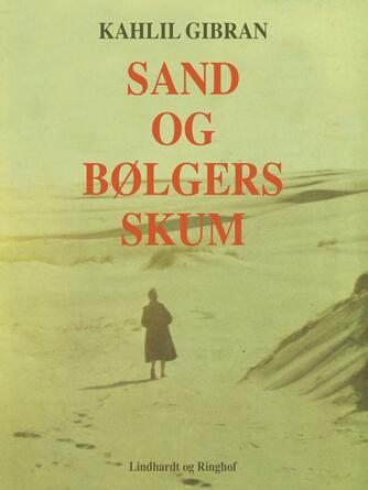 Kahlil Gibran: Sand og bølgers skum