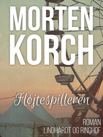 Morten Korch: Fløjtespilleren : roman