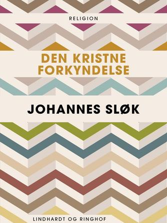 Johannes Sløk: Den kristne forkyndelse