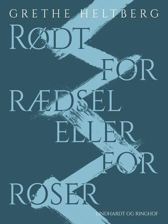 Grethe Heltberg: Rødt for rædsel eller for roser