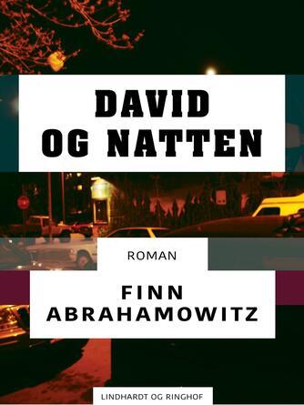 Finn Abrahamowitz: David og natten : roman