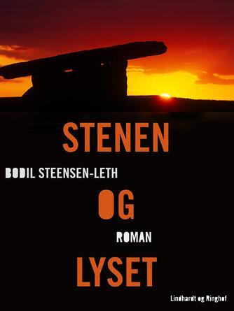 Bodil Steensen-Leth: Stenen og lyset : roman