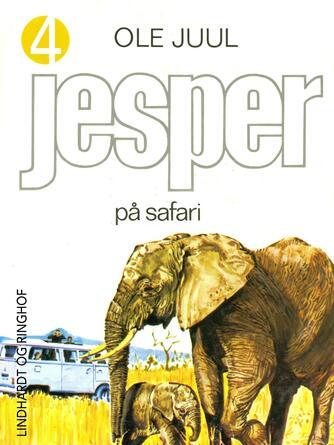 Ole Juul (f. 1918): Jesper på safari