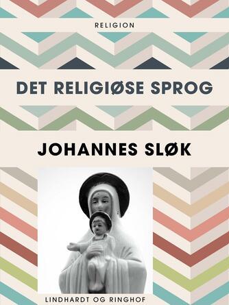 Johannes Sløk: Det religiøse sprog