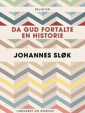 Johannes Sløk: Da Gud fortalte en historie