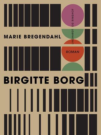 Marie Bregendahl: Birgitte Borg : roman