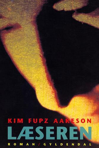 Kim Fupz Aakeson: Læseren : roman