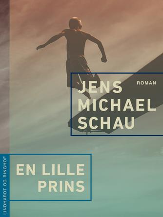 Jens Michael Schau: En lille prins : roman
