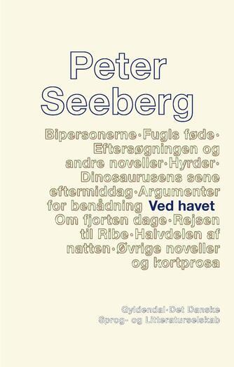 Peter Seeberg (f. 1925): Ved havet : roman