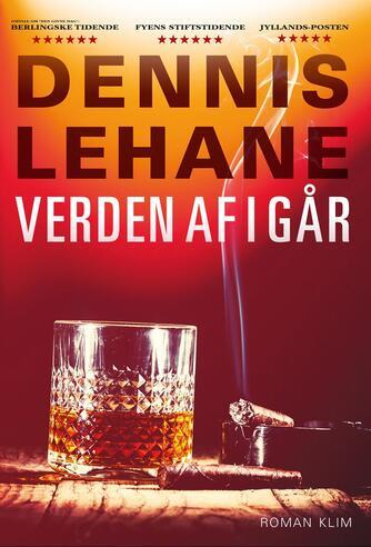 Dennis Lehane: Verden af i går : roman
