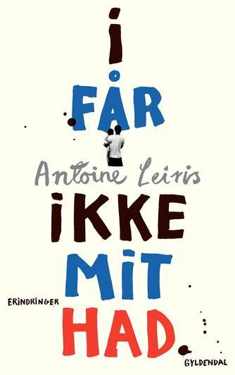 Antoine Leiris (f. 1981): I får ikke mit had : erindringer