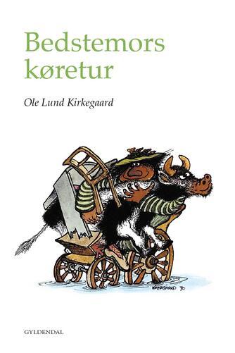 Ole Lund Kirkegaard: Bedstemors køretur